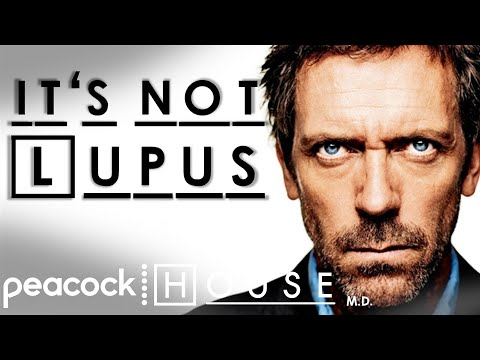 Every Time Its Not Lupus!  House MD