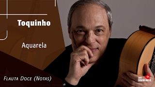 Baixar Aquarela - Toquinho - Flauta Doce (Notas)