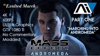 4K 60FPS Mass Effect Andromeda Pt. 1: Marching Into Andromeda (No Commentary)
