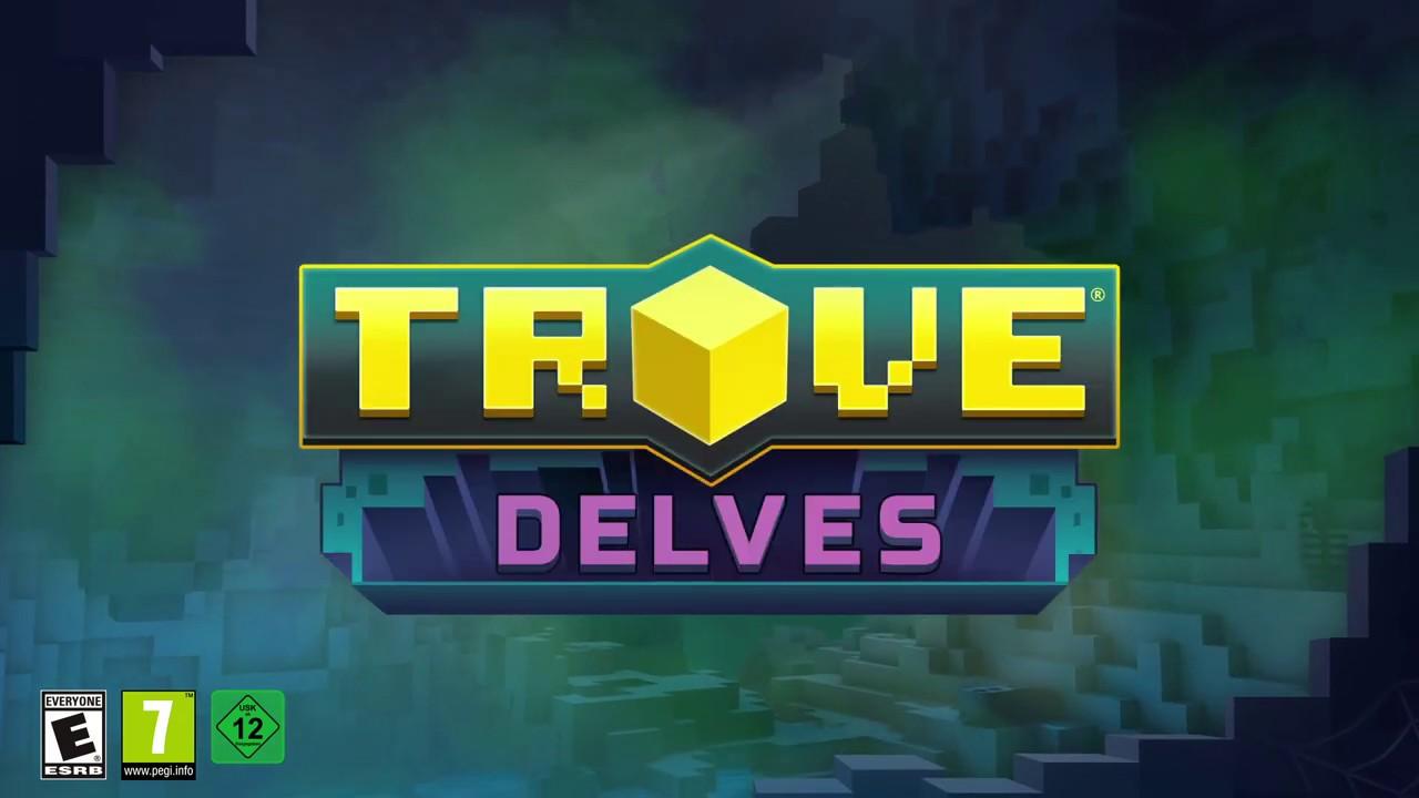 Trove - Delves Launch Trailer