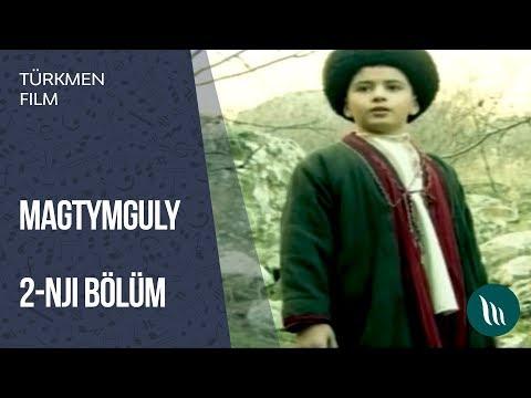 Türkmen film - Magtymguly | 2014 (2 nji bölüm)