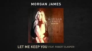 Morgan James - Let Me Keep You (feat. Robert Glasper)