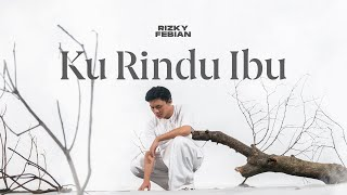 Rizky Febian - Ku Rindu Ibu [Official Music Video]