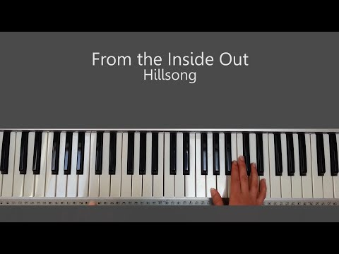 From The Inside Out - Hillsong Piano Tutorial And Chords