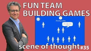 Fun team building games - Scene of Thought #35