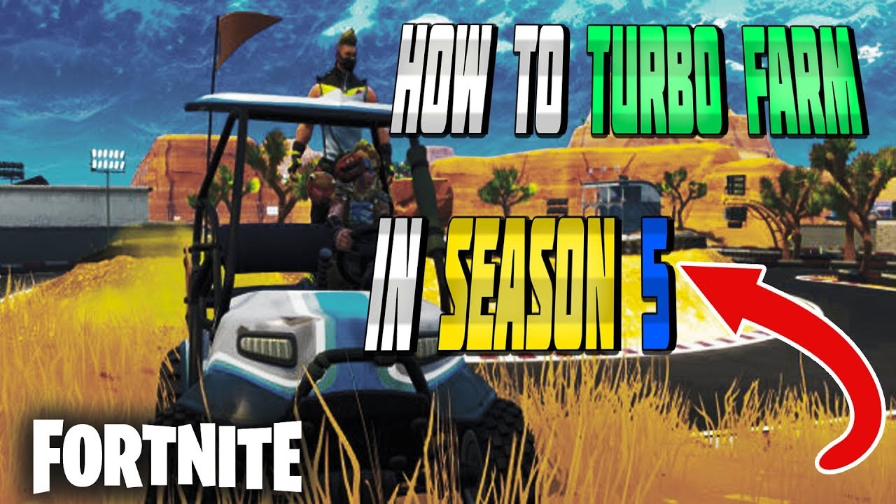 How to turbo farm in Fortnite Season 5 [QUICK AND EASY]