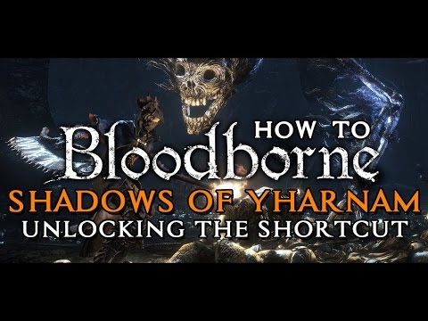 Bloodborne - How to unlock the shortcut in Forbidden Woods leading to Shadows of Yharnam