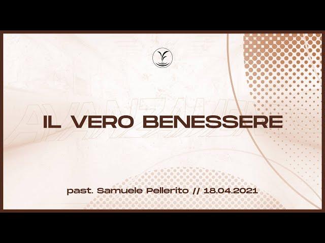 18.4 - Il Vero Benessere - Past.Samuele Pellerito
