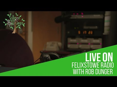 Village Green Pictures Live on Felixstowe Radio 20/04/2018 (FULL INTERVIEW)