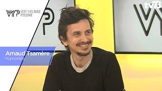 VYP. Arnaud Tsamère, humoriste