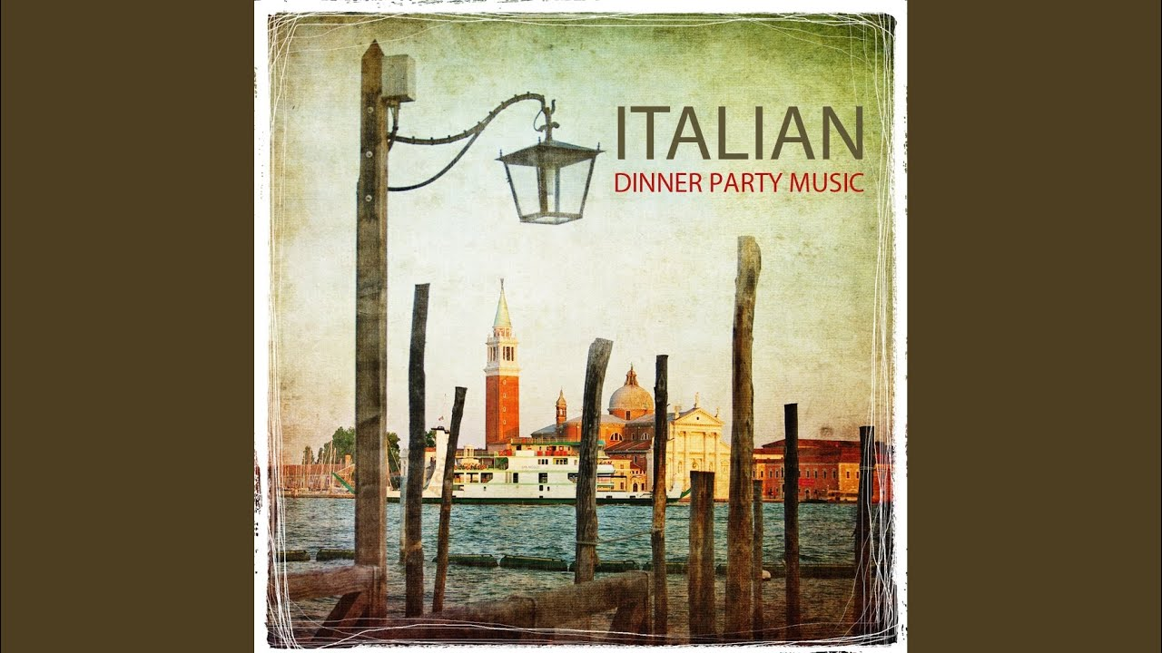 Dinner Party Music fascination - italian dinner music - youtube