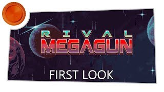 Rival Megagun - First Look - Xbox One