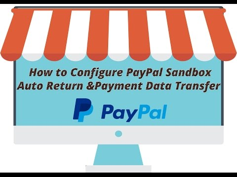 How to Configure PayPal Sandbox Auto Return and Payment Data Transfer