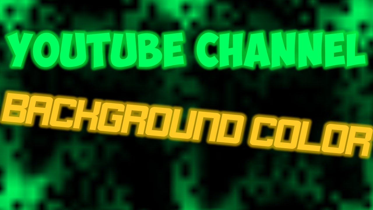 HOW TO CHANGE THE BACKGROUND COLOR OF YOUR YOUTUBE CHANNEL PAGE ...