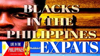 Why Blacks Are Moving To The Philippines (2019)
