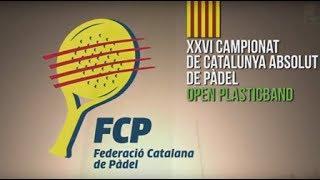 RESUM - XXVI Campionat de Catalunya Absolut de Pàdel Open Plasticband