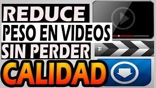 Reducir el peso a tus videos en un 90%  | Sin perder calidad | HD | Comprobado | 2014