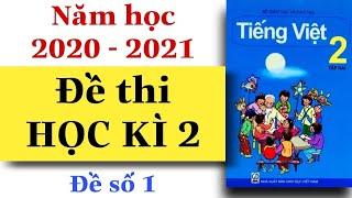ĐỀ THI HỌC KÌ 2 | Tiếng Việt Lớp 2 | Đề kiểm tra | Đề số 1