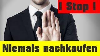 STOP: Niemals nachkaufen!