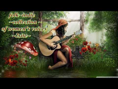 INDIE~INDIE~ FOLK ~COMPILATION~ OF WOMENS VOICES 2