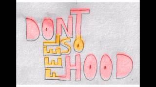 Dont Feel So Hood - (Lupe Fiasco - Hood Now remix)