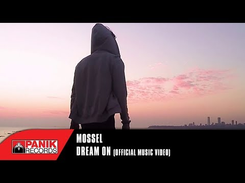 Mossel - Dream On - Official Music Video