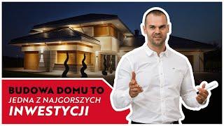 Łukasz Dojka - Budowa lub kupno domu to jedna z najgorszych inwestycji!