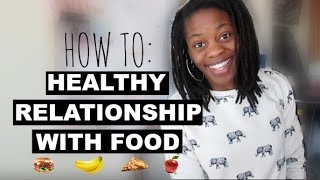 HOW TO DEVELOP A HEALTHY RELATIONSHIP WITH FOOD