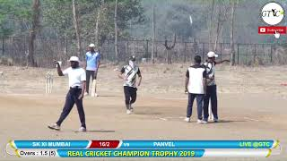 PANVEL VS SK XI MUMBAI MATCH AT REAL CRICKET CHAMPIONS TROPHY 2019