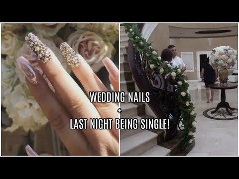 MY WEDDING NAILS + NIGHT BEFORE THE WEDDING!