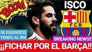¡¡EL BARÇA e ISCO OFRECIDO PARA FICHAR...!! ¡¡BREAKING NEWS!! FC BARCELONA NOTICIAS