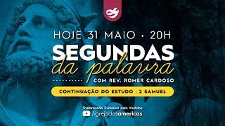 SEGUNDAS DA PALAVRA 31.05.21 | Rev Romer Cardoso