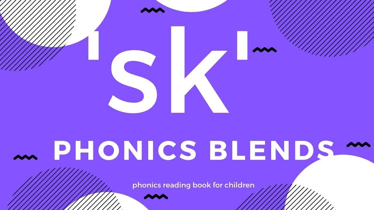 Phonics blends sk - reading book for children - learning the 'sk' word  sounds