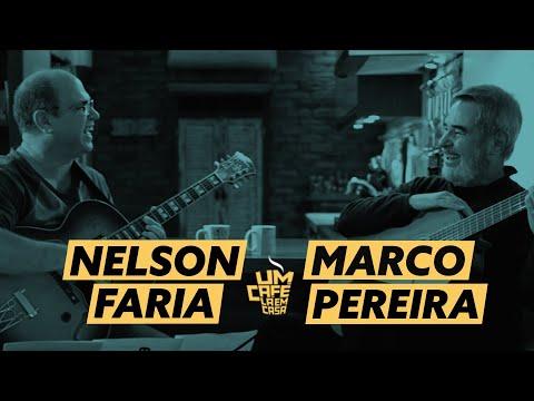 Um Café Lá em Casa com Marco Pereira e Nelson Faria