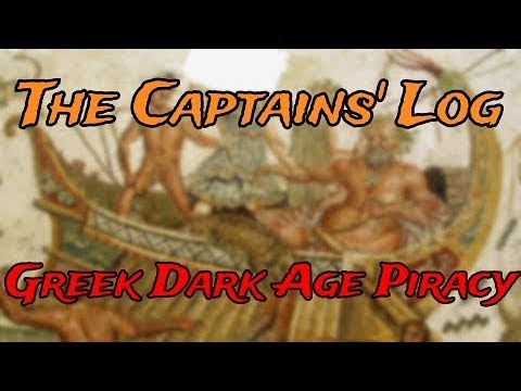 The Captains' Log #5 - Greek Dark Age Piracy