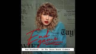 Taylor Swift f. Ed Sheeran & Future - End Game (Kay Stafford At The Ibiza Beach Clubmix) Rework