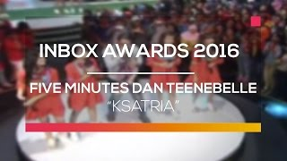 Download lagu Five Minutes dan Teenebelle  - Ksatria