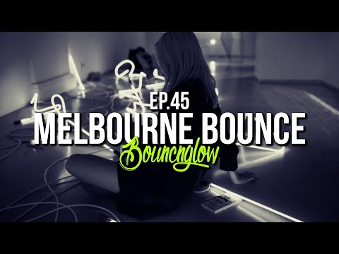 MELBOURNE BOUNCE MIX By BouncN´Glow Ep.45 | Best Electro House Of 2020