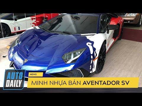 """Minh """"Nhựa"""" bán Aventador SV, dọn đường tậu siêu SUV Urus  AUTODAILY.VN """