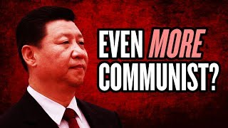 Is China Becoming More Communist? | 'President' Xi Jinping and CCP Politics/Economy