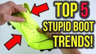 TOP 5 STUPID FOOTBALL BOOT TRENDS