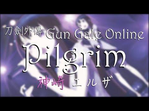 『刀劍神域外傳 : Gun Gale Online』INSERT FULL - Pilgrim / 神崎 エルザ【中日羅馬歌詞】