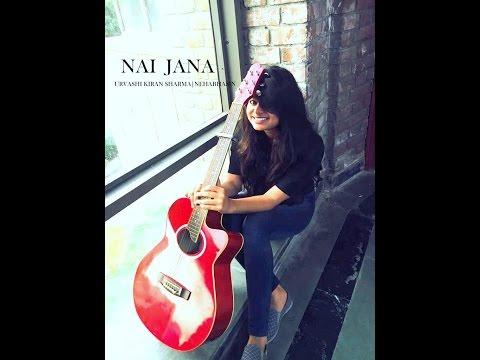 NAI JANA | URVASHI KIRAN SHARMA | NEHA BHASIN | PUNJABI FOLK