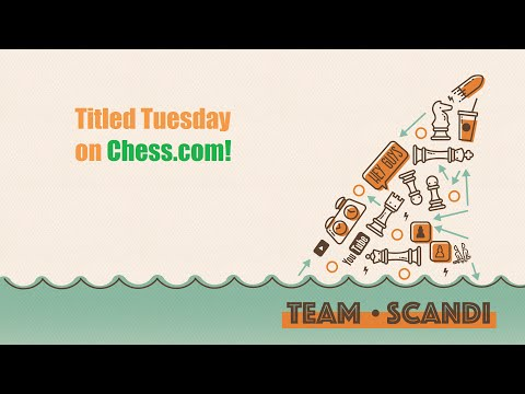 Titled Tuesday on Chess.com!
