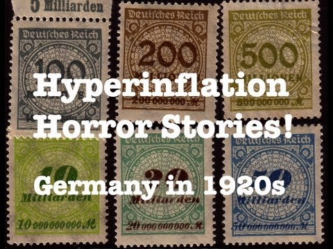 Horror Stories of Hyperinflation: Germany in 1920s