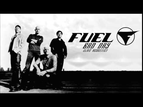 Fuel - Bad Day (Live Acoustic)