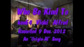 Who Be Kind To (All Guitar version)
