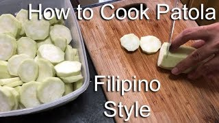 How to Cook Patola Filipino Style (Luffa Vegetable)