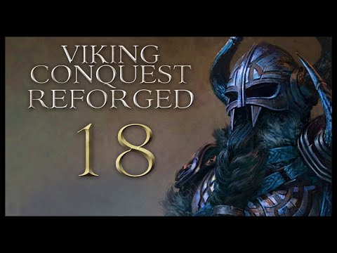 Viking Conquest Reforged Gameplay Let's Play Part 18 (WE'RE USED TO BIG SWORDS)