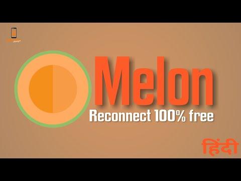 Melon App ( Reconnect 100% Free )   Hindi